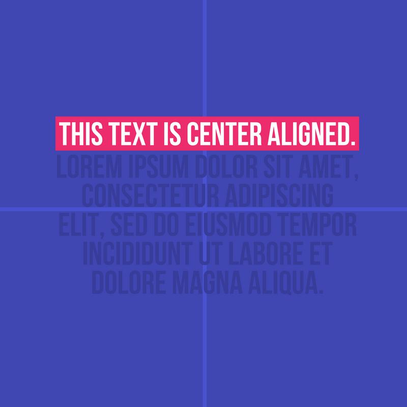 Center-Aligned.